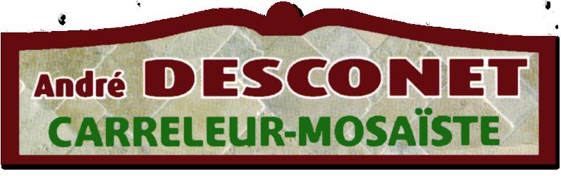 André Desconet, Carreleur Mosaïste à Tarbes (65), Hautes Pyrénées